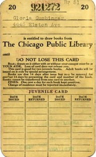 "Here's a library card belonging to Gloria Gumbinger for the Chicago Public Library.  Notice how it says ""Juvenile Card.""  Courtesy of http://pinterest.com/alefkovi/chicago-and-london/."
